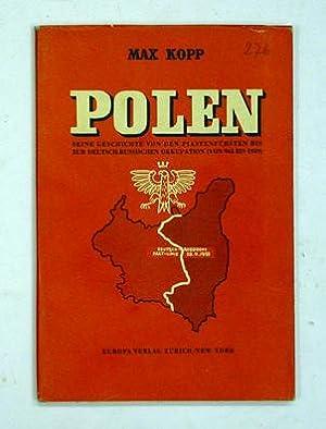 Polen. Seine Geschichte von den Piastenfürsten bis zur deutsch-russischen Okkupation 1936 - ...