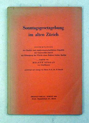 Sonntagsgesetzgebung im alten Zürich.: Stokar, Helene