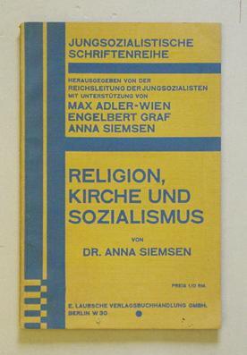 Religion, Kirche und Sozialismus.: Siemsen, Anna - Max Adler (Hg.)