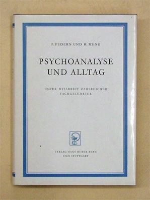 Psychoanalyse und Alltag.: Federn, Paul u. Heinrich Meng