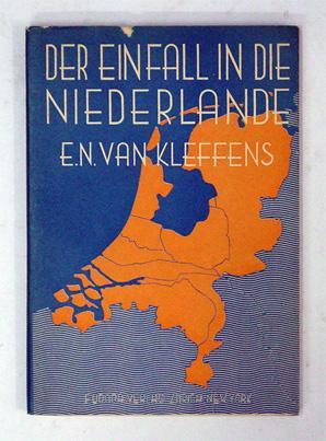 Der Einfall in die Niederlande.: Kleffens, E. N. van