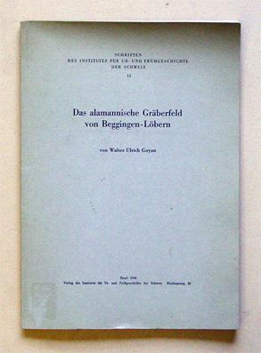 Das alamannische Gräberfeld von Beggingen-Löbern.: Guyan, Walter Ulrich