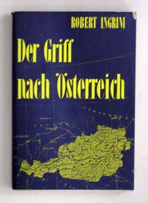 Der Griff nach Österreich.: Ingrim, Robert [d. i. Franz Klein]