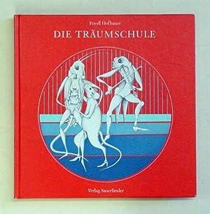 Die Träumschule.: Hofbauer, Friedl - Claude Kuhn (Ill.)