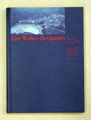 Für Walter Benjamin. Dokumente, Essays und ein Entwurf. EIne Publikation des Arbeitskreises ...