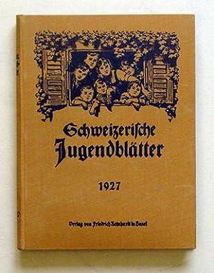 Schweizerische Jugendblätter. Fünfter Jahrgang 1927.: Frohnmeyer, Ida u. M. Ringier (Hg.)