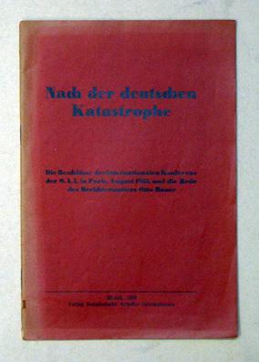 Nach der deutschen Katastrophe. Die Beschlüsse der Internationale Konferenz der S. A. I. [...