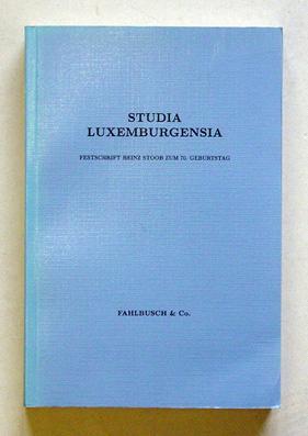 Studia luxemburgensia - Festschrift Heinz Stoop zum: Stoop, Heinz -