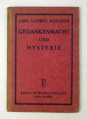 Gedankenmacht und Hysterie.: Schleich, Carl Ludwig