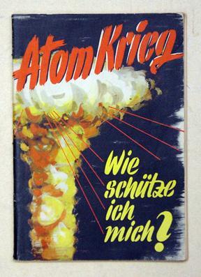 Atomkrieg. Wie schütze ich mich? Erste authentische Veröffentlichung über ...