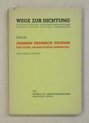 Johann Heinrich Tschudi und seine «Monatlichen Gespräche». Ein Beitrag zur ...