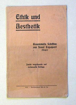 Ethik und Aesthetik. Gesammelte Schriften.: Rapaport, Josef (Juspo)