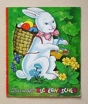 Das weisse Zuckerhäschen.: Duken-Dingler, Suse (Text) - Felicitas Kuhn-Klapschy (Illustr.)
