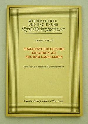 Sozialpsychologische Erfahrungen aus dem Lagerleben. Probleme der sozialen Nachkriegsarbeit.: Wilde...