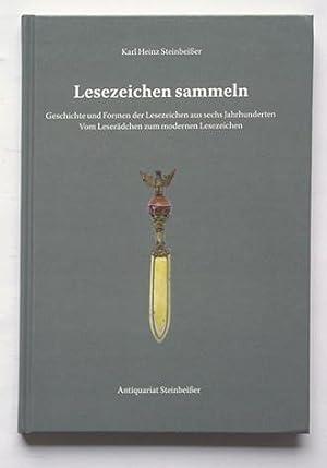 Lesezeichen sammeln. Geschichte und Formen der Lesezeichen aus sechs Jahrhunderten. Vom Leserä...