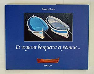 Et voguent barquettes et pointus.: Blasi, Pierre