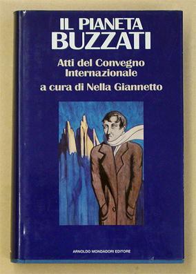 Il pianeta Buzzati. Atti del Convegno Internazionale Feltre e Belluno, 12 - 15 ottobre 1989.: ...
