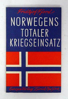 Norwegens totaler Kriegseinsatz. Vier Jahre Okkupation.: Fjord, Fridtjof