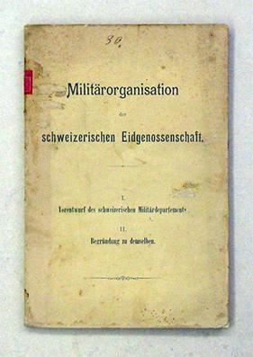 Militärorganisation der schweizerischen Eidgenossenschaft.: Schweizerisches Militärdepartement...