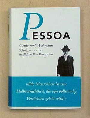 Pessoa - Genie und Wahnsinn. Schriften zu einer intellektuellen Biographie.: Pessoa, Fernando - ...