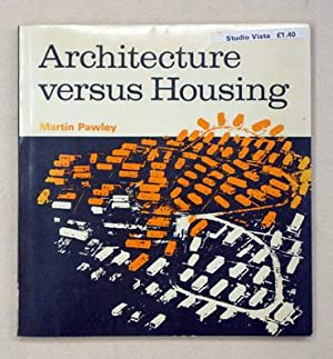Architecture versus Housing.: Pawley, Martin
