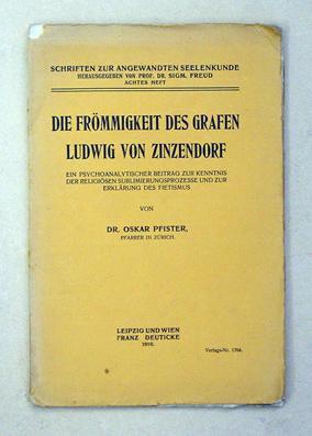 Die Frömmigkeit des Grafen Ludwig von Zinzendorf. Ein psychoanalytischer Beitrag zur Kenntnis ...