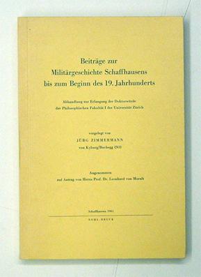 Beiträge zur Militärgeschichte Schaffhausens bis zum Beginn des 19. Jahrhunderts.: ...
