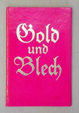 Gold und Blech nicht nur aus dem ApOlitischen Stich- und Schlagwortschatz.: Balluseck, Lothar von