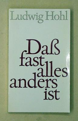 Dass fast alles anders ist.: Hohl, Ludwig