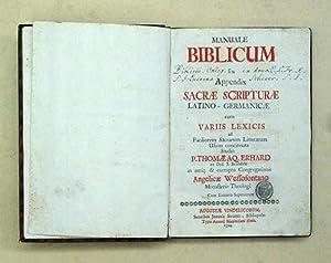 Manuale Biblicum seu appendix sacrae scripturae latino-germanicae: Erhard, Thomas Aquin