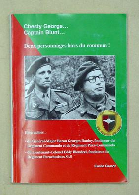 Chesty George . Captain Blunt . Deux personnages hors du commun! [Deckeltitel:] Biographies: du G&...