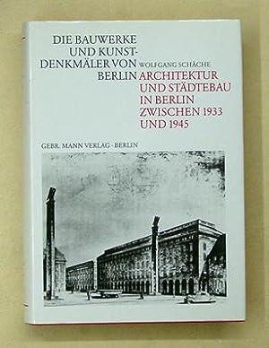 Architektur und Städtebau in Berlin zwischen 1933 und 1945. Planen und Bauen unter der Ä...