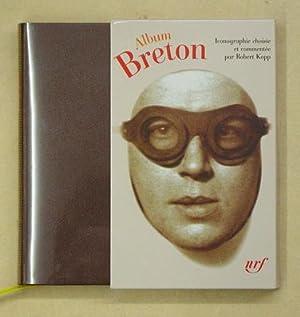 Album André Breton. Iconographie choisie et commentée par Robert Kopp.: Breton, André...
