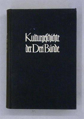 Kulturgeschichte der Drei Bünde im 18. Jahrhundert. Bearbeitet und neu herausgegeben mit Einf&...