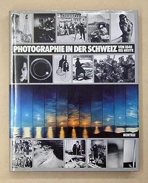 Photographie in der Schweiz. Von 1840 bis heute.: Schweizer Stiftung für Photographie (Hg.)