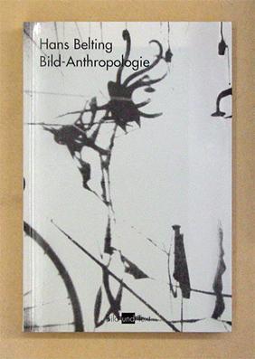 Bild-Anthropologie. Entwürfe für eine Bildwissenschaft.: Belting, Hans