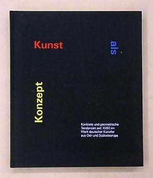 Kunst als Konzept. Konkrete und geometrische Tendenzen seit 1960 im Werk deutscher Künstler ...