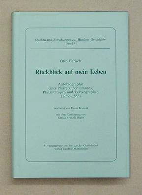 Rückblick auf mein Leben. Autobiographie eines Pfarrers, Schulmanns, Philanthropen und ...