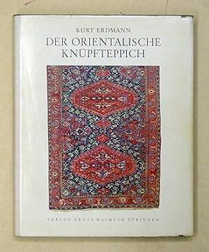 Der orientalische Knüpfteppich. Versuch einer Darstellung seiner Geschichte.: Erdmann, Kurt