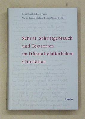 Schrift, Schriftgebrauch und Textsorten im frühmittelalterlichen Churrätien. Vorträ...