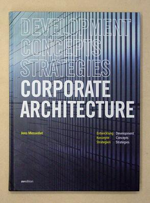 Corporate Architecture. Development, concepts, strategies.: Messedat, Jons
