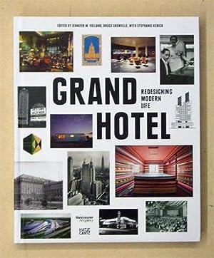 Grand Hotel - Redesigning Modern Life.: Volland, Jennifer M. u.a. (Hg.)