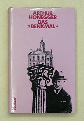 Das Denkmal.: Honegger, Arthur