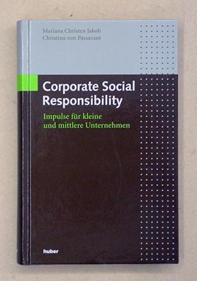 Corporate Social Responsibility : Impulse für kleine und mittlere Unternehmen.: Jakob, Mariana...