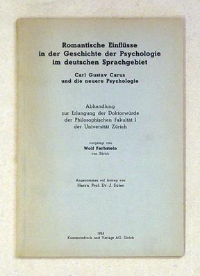 Romantische Einflüsse in der Geschichte der Psychologie im deutschen Sprachgebiet. Carl Gustav...