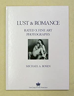 LUST AND ROMANCE: RATED X FINE ART: ROSEN, Michael A.