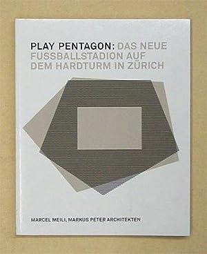 Play Pentagon: Das neue Fussballstadion auf dem: Meili, Marcel u.