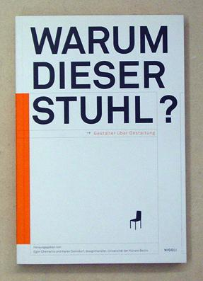 Warum dieser Stuhl?. Gestalter über Gestaltung.: Chemaitis, Edon u. Karen Donndorf (Hg.)