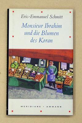 Monsieur Ibrahim und die Blumen des Koran.: Schmitt, Eric-Emmanuel