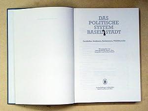 Das politische System Basel-Stadt. Geschichte, Strukturen, Institutionen, Politikbereiche.: ...